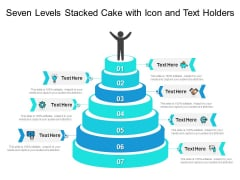 Seven Levels Stacked Cake With Icon And Text Holders Ppt PowerPoint Presentation Gallery Example File PDF