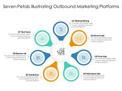 Seven Petals Illustrating Outbound Marketing Platforms Ppt PowerPoint Presentation Ideas Samples PDF
