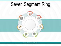 Seven Segment Ring Process Information Ppt PowerPoint Presentation Complete Deck