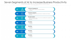 Seven Segments Of AI To Increase Business Productivity Ppt PowerPoint Presentation File Themes PDF