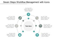 Seven Steps Workflow Management With Icons Ppt PowerPoint Presentation Show Format Ideas