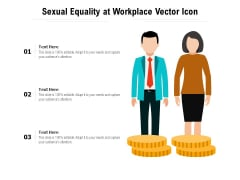 Sexual Equality At Workplace Vector Icon Ppt PowerPoint Presentation Visual Aids Layouts PDF