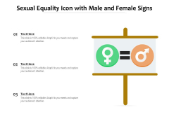 Sexual Equality Icon With Male And Female Signs Ppt PowerPoint Presentation Layouts Show PDF