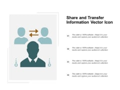 Share And Transfer Information Vector Icon Ppt PowerPoint Presentation File Graphics Example