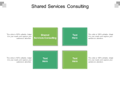 Shared Services Consulting Ppt PowerPoint Presentation Inspiration Show Cpb Pdf
