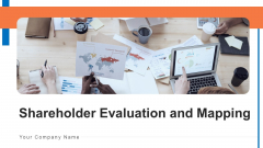 Shareholder Evaluation And Mapping Ppt PowerPoint Presentation Complete Deck With Slides