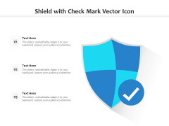 Shield With Check Mark Vector Icon Ppt PowerPoint Presentation File Layout Ideas PDF