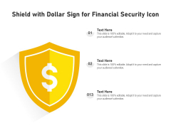 Shield With Dollar Sign For Financial Security Icon Ppt PowerPoint Presentation File Professional PDF