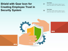 Shield With Gear Icon For Creating Employee Trust In Security System Ppt PowerPoint Presentation File Outline PDF