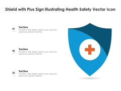 Shield With Plus Sign Illustrating Health Safety Vector Icon Ppt PowerPoint Presentation Gallery Visual Aids PDF