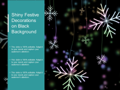 Shiny Festive Decorations On Black Background Ppt PowerPoint Presentation Show Diagrams