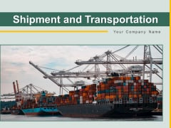 Shipment And Transportation Product Shipping Ppt PowerPoint Presentation Complete Deck