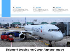Shipment Loading On Cargo Airplane Image Ppt PowerPoint Presentation File Deck PDF
