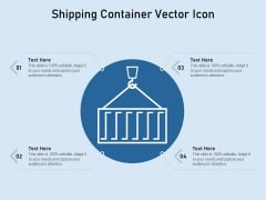 Shipping Container Vector Icon Ppt PowerPoint Presentation Gallery Vector PDF