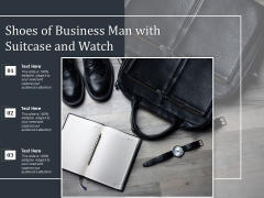 Shoes Of Business Man With Suitcase And Watch Ppt PowerPoint Presentation Pictures Vector PDF