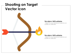 Shooting On Target Vector Icon Ppt PowerPoint Presentation Professional Graphics PDF
