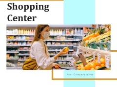 Shopping Center Strategies Business Ppt PowerPoint Presentation Complete Deck