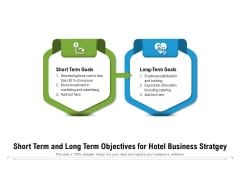 Short Term And Long Term Objectives For Hotel Business Stratgey Ppt PowerPoint Presentation File Design Inspiration PDF