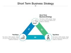 Short Term Business Strategy Ppt PowerPoint Presentation Portfolio Templates Cpb