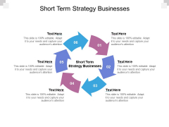 Short Term Strategy Businesses Ppt PowerPoint Presentation Professional Gallery Cpb