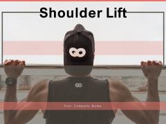 Shoulder Lift Business Employee Ppt PowerPoint Presentation Complete Deck
