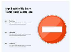 Sign Board Of No Entry Traffic Rules Vector Icon Ppt PowerPoint Presentation File Master Slide PDF