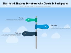 Sign Board Showing Directions With Clouds In Background Ppt PowerPoint Presentation File Graphics Pictures PDF