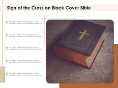 Sign Of The Cross On Black Cover Bible Ppt PowerPoint Presentation File Show PDF