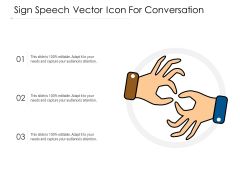 Sign Speech Vector Icon For Conversation Ppt PowerPoint Presentation File Slide Download PDF