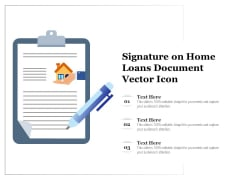 Signature On Home Loans Document Vector Icon Ppt PowerPoint Presentation Gallery Show PDF