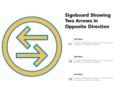 Signboard Showing Two Arrows In Opposite Direction Ppt PowerPoint Presentation File Template PDF