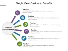 Single View Customer Benefits Ppt PowerPoint Presentation Pictures Gallery Cpb