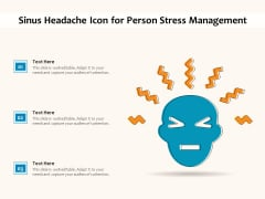 Sinus Headache Icon For Person Stress Management Ppt PowerPoint Presentation File Example Introduction PDF