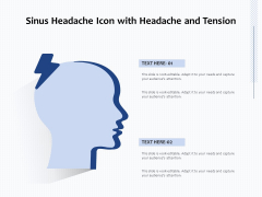 Sinus Headache Icon With Headache And Tension Ppt PowerPoint Presentation Gallery Samples PDF