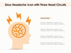 Sinus Headache Icon With Three Head Circuits Ppt PowerPoint Presentation Gallery Format Ideas PDF
