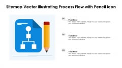 Sitemap Vector Illustrating Process Flow With Pencil Icon Ppt PowerPoint Presentation Gallery Show PDF