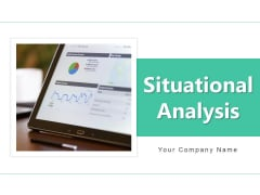Situational Analysis Management Business Ppt PowerPoint Presentation Complete Deck