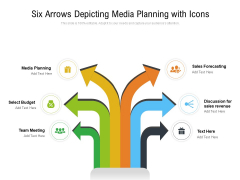 Six Arrows Depicting Media Planning With Icons Ppt PowerPoint Presentation File Graphic Images PDF