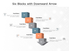 Six Blocks With Downward Arrow Ppt PowerPoint Presentation Layouts Maker