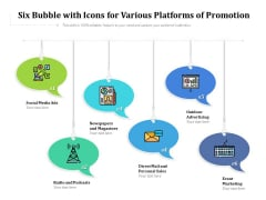 Six Bubble With Icons For Various Platforms Of Promotion Ppt PowerPoint Presentation Gallery Templates PDF