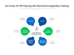 Six Circles For HR Planning With Recruitment Application Tracking Ppt PowerPoint Presentation Gallery Samples PDF