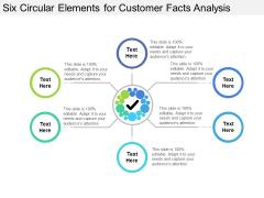 Six Circular Elements For Customer Facts Analysis Ppt PowerPoint Presentation Portfolio Diagrams PDF