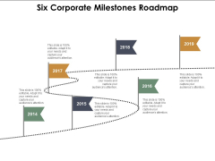 Six Corporate Milestones Roadmap Ppt Powerpoint Presentation Pictures Portfolio