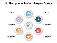 six hexagons for business progress drivers ppt powerpoint presentation model demonstration pdf