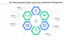 Six Interconnected Steps Layout For Investment Management Ppt PowerPoint Presentation Pictures Topics PDF