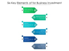 Six Key Elements Of For Business Investment Ppt PowerPoint Presentation Icon Infographics PDF