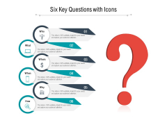 Six Key Questions With Icons Ppt PowerPoint Presentation Diagram Templates PDF