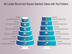 Six Levels Round And Square Stacked Cakes With Text Holders Ppt PowerPoint Presentation Styles Icons PDF