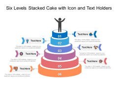 Six Levels Stacked Cake With Icon And Text Holders Ppt PowerPoint Presentation Slides Background Images PDF