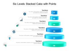 Six Levels Stacked Cake With Points Ppt PowerPoint Presentation Styles Ideas PDF